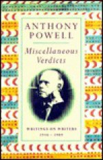 Miscellaneous Verdicts: Writings on Writers - Anthony Powell