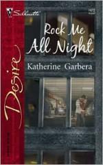 Rock Me All Night - Katherine Garbera