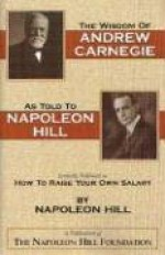 The Wisdom of Andrew Carnegie as Told to Napoleon Hill - Napoleon Hill