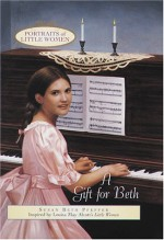 A Gift for Beth - Susan Beth Pfeffer, Louisa May Alcott