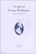The Papers of George Washington: June-August 1776 - George Washington