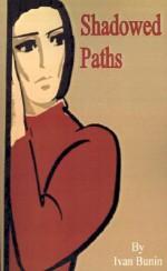 Shadowed Paths - Ivan Bunin