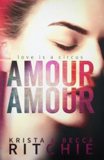 Amour Amour - Krista Ritchie, Becca Ritchie