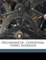 Oeconomicus/Convivium/Hiero/Agesilaus - Xenophon, Johann Gottlob Schneider