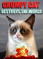 Grumpy Cat Destroys the World - Grumpy Cat