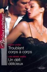 Troublant corps à corps - Un défi délicieux (Passions) (French Edition) - Kathy Lyons, Lisa Renee Jones