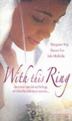With This Ring (Mills and Boon Collection) - Margaret Way, Jule McBride, Susan Fox