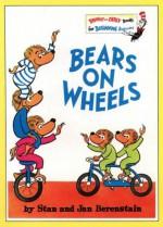 Bears on Wheels - Stan Berenstain, Jan Berenstain