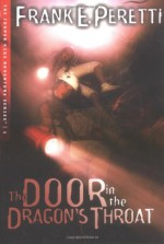 The Door in the Dragon's Throat - Frank Peretti