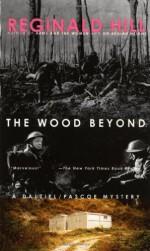The Wood Beyond - Reginald Hill