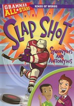 Slap Shot Synonyms and Antonyms - Anna Prokos, Debra Voege