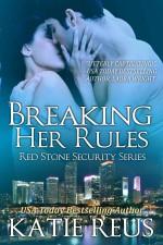 Breaking Her Rules - Katie Reus