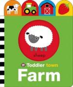 Toddler Town: Farm - Roger Priddy