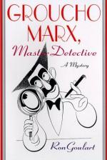 Groucho Marx, Master Detective - Ron Goulart