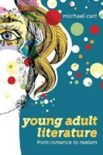 Young Adult Literature: From Romance to Realism - Michael Cart