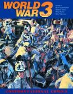 World War 3 Illustrated: Confrontational Comics - Scott Cunningham, Peter Kuper, Seth Tobocman, Sabrina Jones