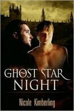 Ghost Star Night - Nicole Kimberling