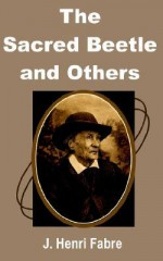 The Sacred Beetle and Others - Jean-Henri Fabre