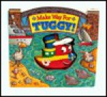 Make Way for Tuggy! [With Attached 3-D Vinyl Figure] - Jack E. Davis
