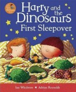 Harry and the Dinosaurs First Sleepover - Ian Whybrow