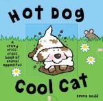 Hot Dog, Cool Cat: A Crazy Criss Cross Book of Opposites - Emma Dodd