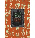 Light and Dark - Sōseki Natsume, John Nathan