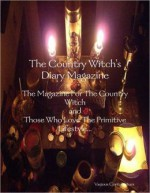 The Country Witch's Diary Magazine : The Magazine For The Country Witch and Those Who Love The Primitive Lifestyle, Samhain 2012 - Andrea Dean Van Scoyoc