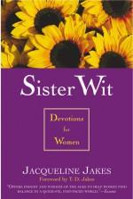 Sister Wit: Devotions for Women - Jacqueline Jakes, T.D. Jakes