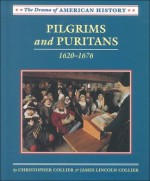 Pilgrims and Puritans: 1620-1676 (Drama of American History) - Christopher Collier, James Lincoln Collier