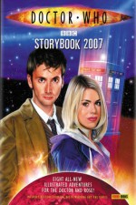 The Doctor Who Storybook 2007 - Clayton Hickman, Gareth Roberts, Justin Richards, Robert Shearman, Nicholas Briggs, Tom MacRae, Jonathan Morris, Martin Geraghty, Steven Moffat