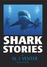 Shark Stories - Al J. Venter