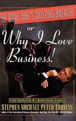 The Book That's Sweeping America! or Why I Love Business - Stephen Michael Peter Thomas, John Butman