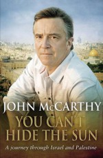 The Forgotten Land: A Journey through Palestine - John McCarthy