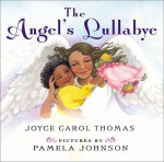 The Angel's Lullaby - Joyce Carol Thomas, Pamela Johnson