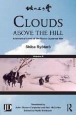 Clouds Above the Hill: A Historical Novel of the Russo-Japanese War, Volume 2 - Ryōtarō Shiba, Phyllis Birnbaum