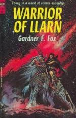 Warrior of Llarn - Gardner F. Fox