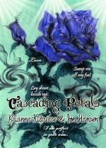Cascading Petals - Brianna Kilcrease, Jon Hansen
