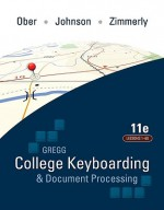 Gregg College Keyboarding & Document Processing (Gdp); Lessogregg College Keyboarding & Document Processing (Gdp); Lessons 1-60 Text NS 1-60 Text - Scot Ober, Jack Johnson, Arlene Zimmerly