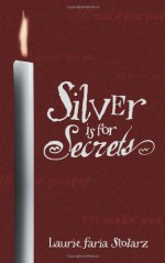 Silver Is for Secrets - Laurie Faria Stolarz