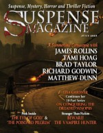 Suspense Magazine July 2013 - James Rollins, Tami Hoag, Brad Taylor, Richard Godwin, Matthew Dunn, Donald Allen Kirch, Thomas Scopel, John Raab