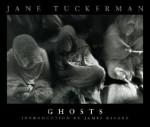 Ghosts - Jane Tuckerman, James Dickey