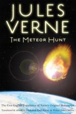 The Meteor Hunt: The First English Translation of Verne's Original Manuscript - Walter James Miller, Jules Verne, Frederick Paul Walter, Walter J. Miller