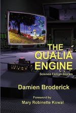 The Qualia Engine - Damien Broderick, Mary Robinette Kowal