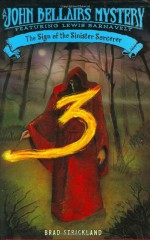The Sign of the Sinister Sorcerer - Brad Strickland, John Bellairs