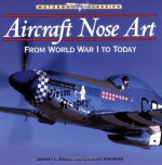 Aircraft Nose Art: From World War I to Today - Jeffrey L. Ethell, Clarence Simonsen