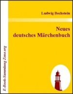 Neues deutsches Märchenbuch - Ludwig Bechstein