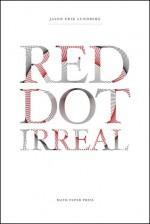 Red Dot Irreal - Jason Erik Lundberg