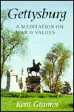 Gettysburg: A Meditation on War and Values - Kent Gramm