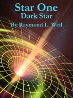 Star One: Dark Star - Raymond L. Weil, Frank MacDonald