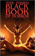 The Third Black Book of Horror - Charles Black, Joel Lane, Gary McMahon, Craig Herbertson, Sean Parker, Mike Chinn, John Mains, Franklin Marsh, Paul Finch, John Llewellyn Probert, Frank Nicholas, Julia Lufford, Gary Fry, Rog Pile, David A. Riley, Paul Newman, Christine Mortimer, Steve Lockley, Paul Lewis